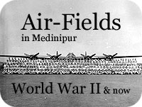Air Fields in Medinipur World War II and now ...